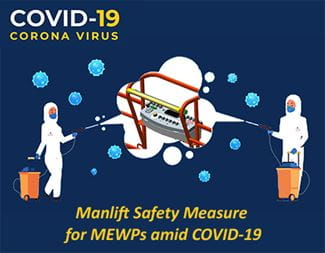 Manlift Safety Measure for MEWPs amid COVID-19